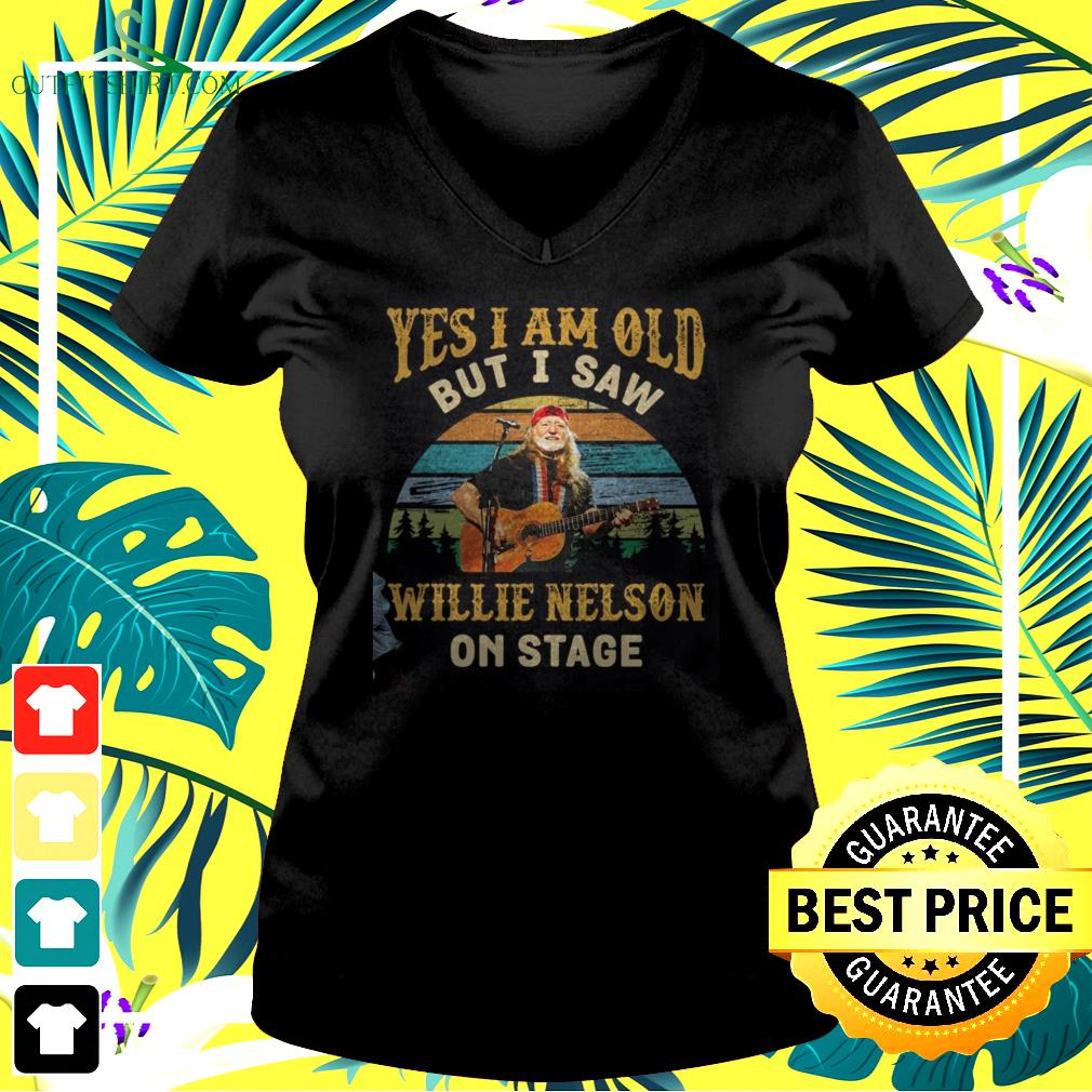 Yes I am old but I saw Willie Nelson on stage v-neck t-shirt
