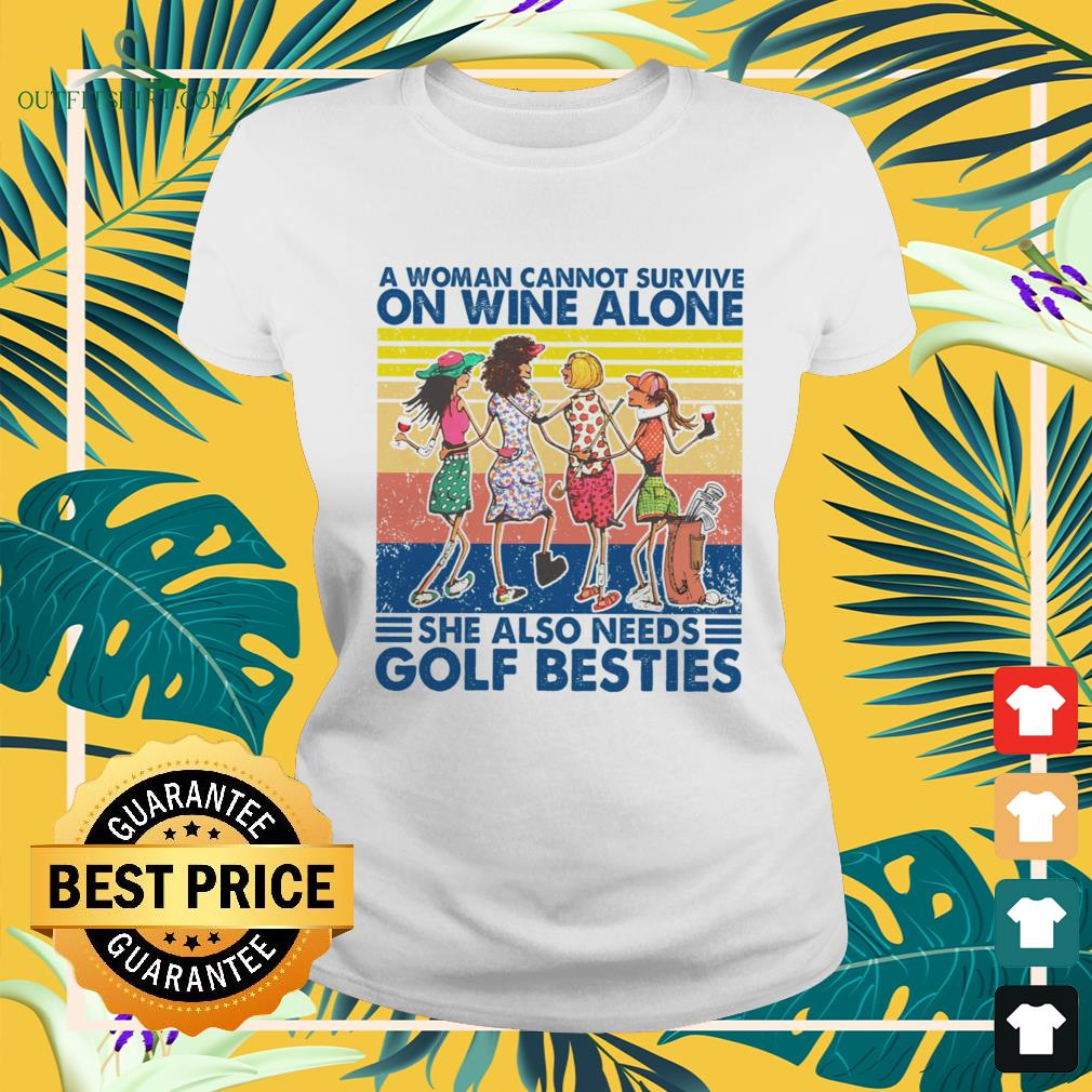 A woman cannot survive on wine alone she also needs golf besties vintage ladies-tee