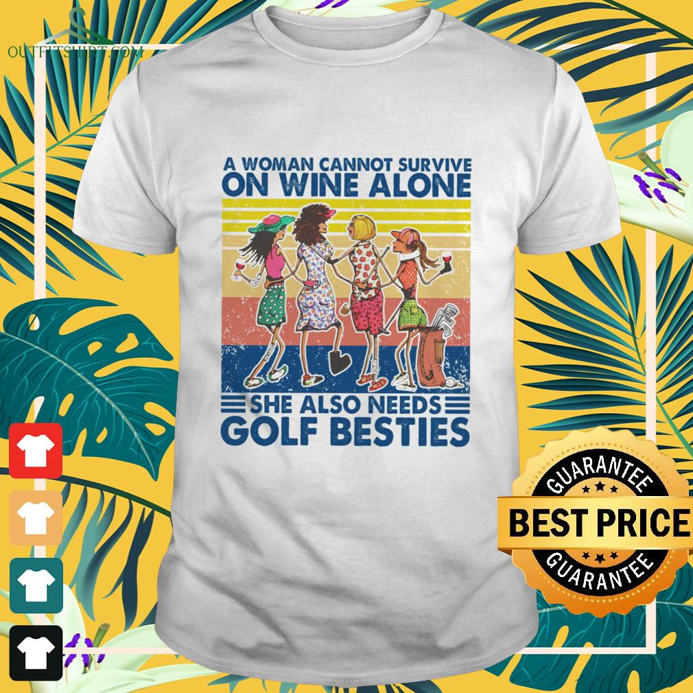 A woman cannot survive on wine alone she also needs golf besties vintage shirt