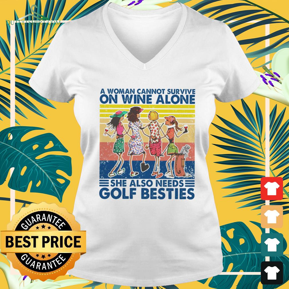 A woman cannot survive on wine alone she also needs golf besties vintage v-neck t-shirt