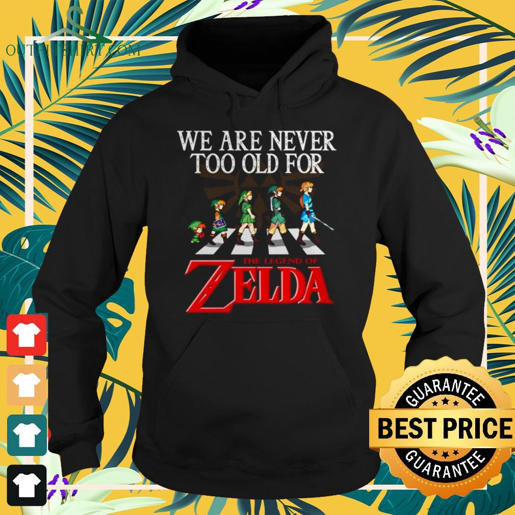 Abbey Road We are never too old for The Legend of Zelda hoodie