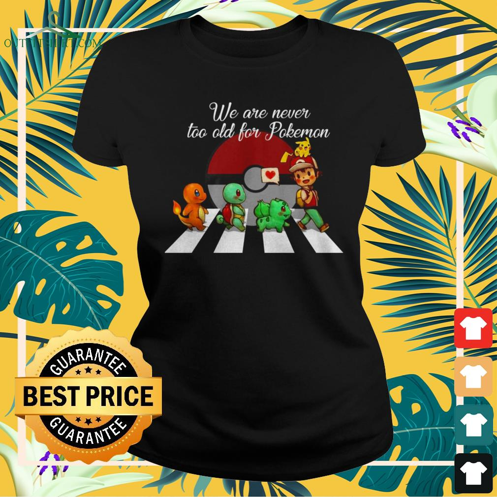 Abbey Road we are never too old for Pokemon ladies-tee