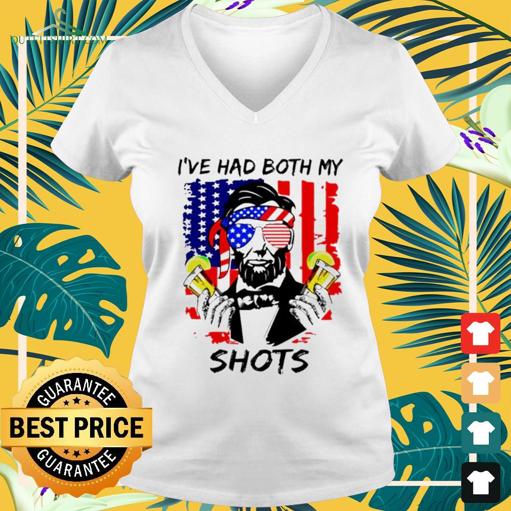 Abraham Lincoln I've had both my shots 4th of July Happy Dependence day v-neck t-shirt