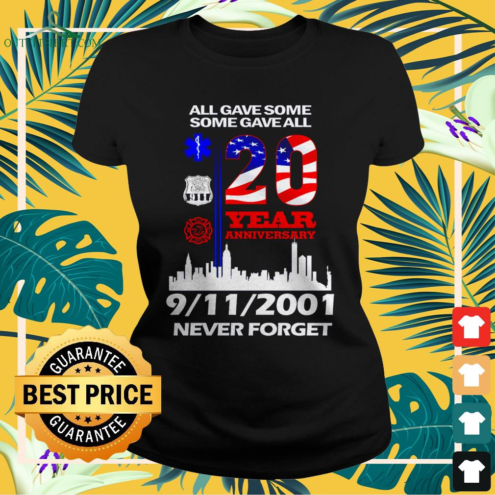 All gave somesome gave all 20 year anniversary 9-11-2001 never forget ladies-tee