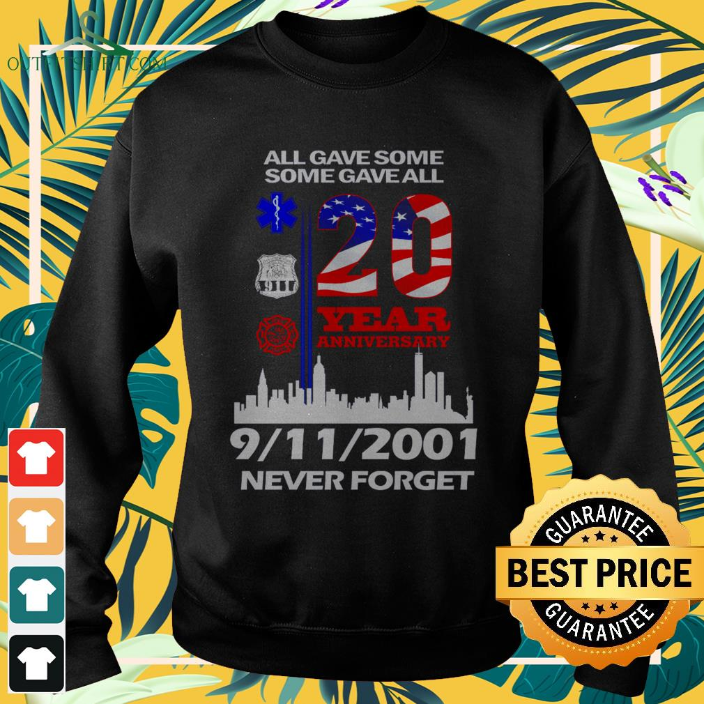All gave somesome gave all 20 year anniversary 9-11-2001 never forget sweater