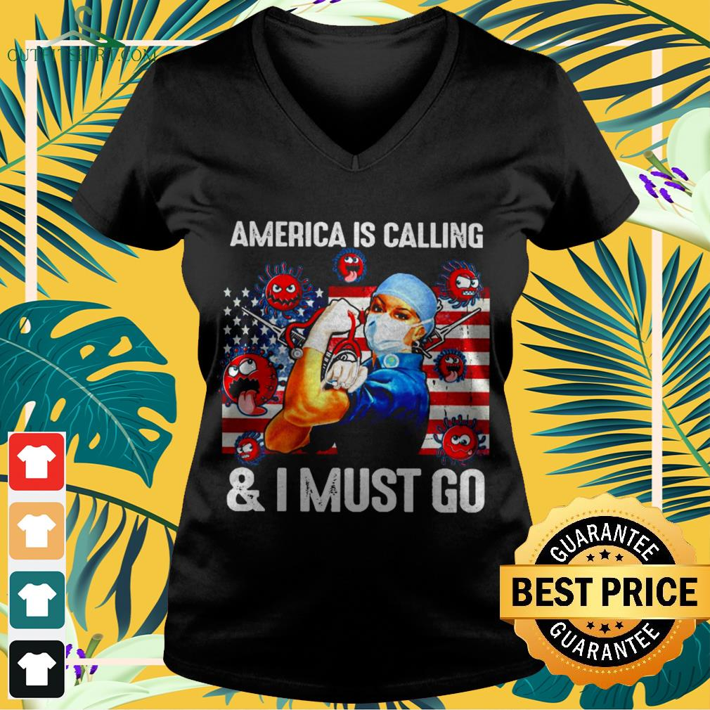 America is calling and I must go strong nurse V-neck t-shirt