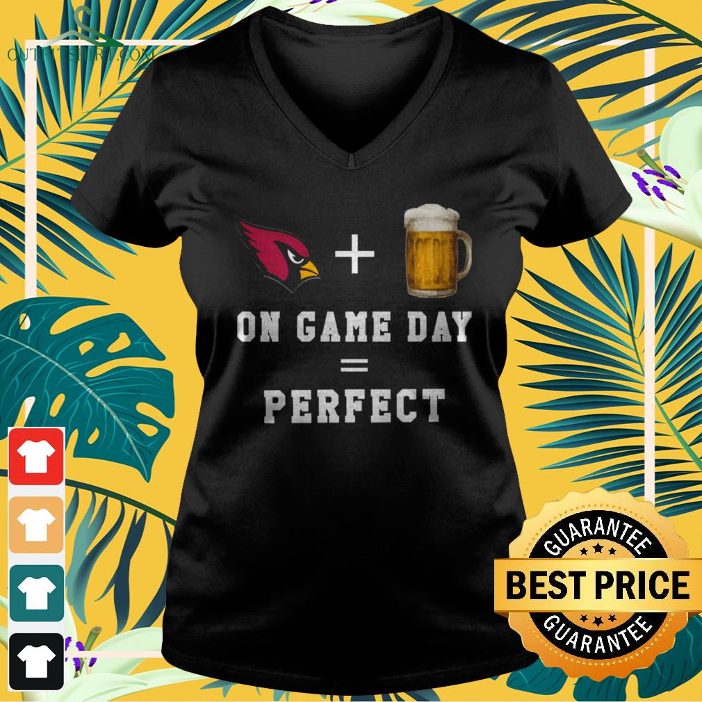 Arizona Cardinals and beer on game day is perfect day v-neck t-shirt