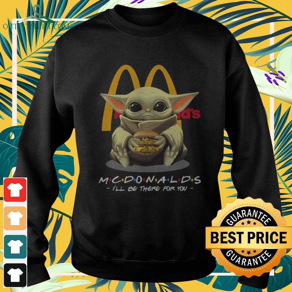 Baby Yoda McDonalds I'll be there for you Sweater