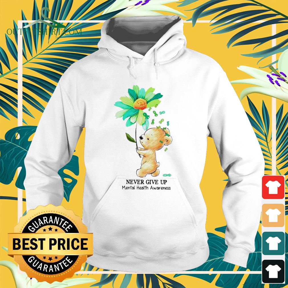 Bear and daisy never give up mental health awareness hoodie