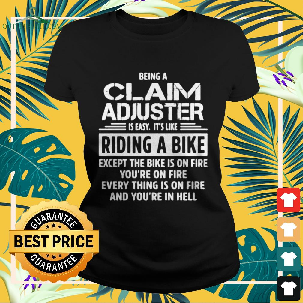 Being a claim adjuster is easy it's like riding a bike Ladies-tee