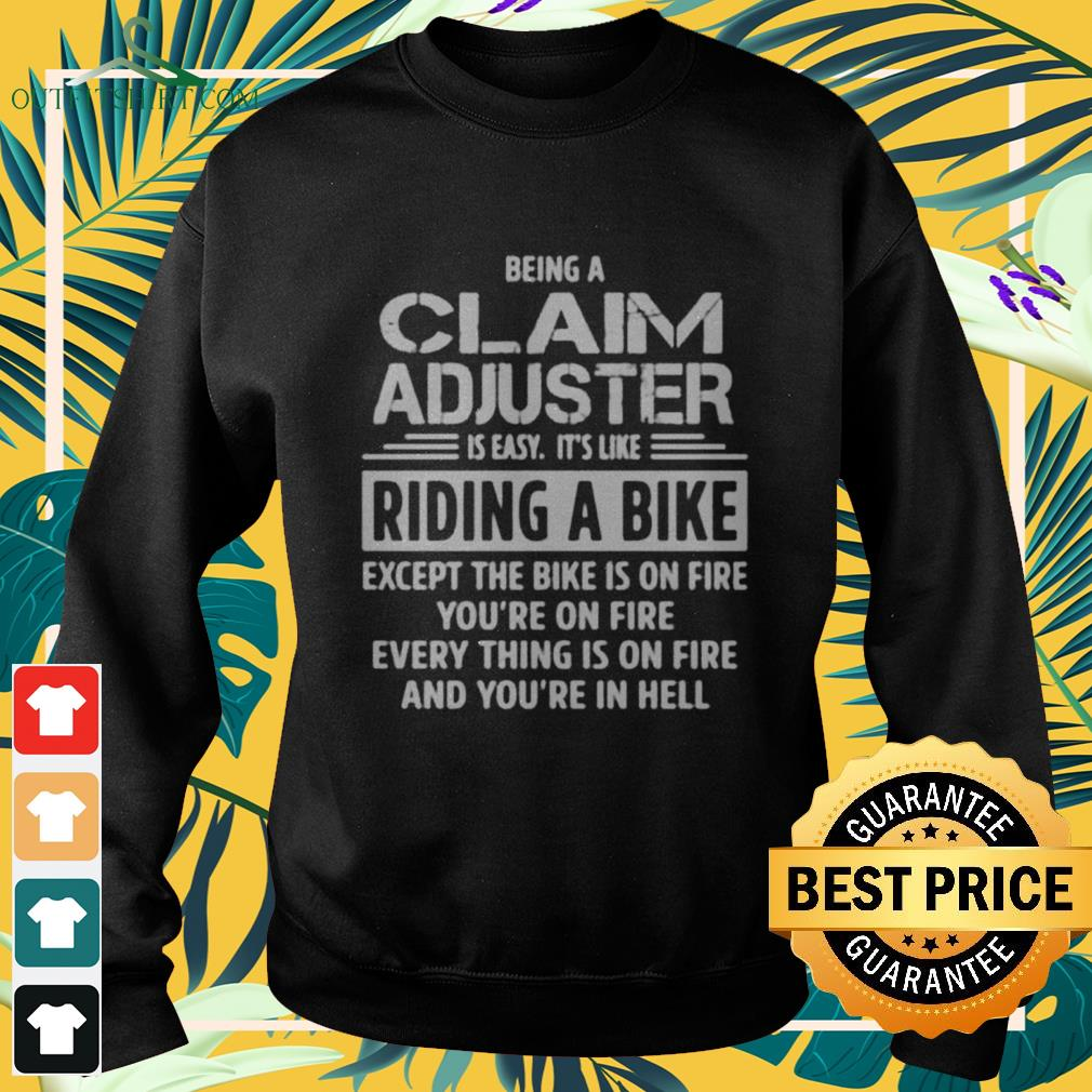 Being a claim adjuster is easy it's like riding a bike Sweater