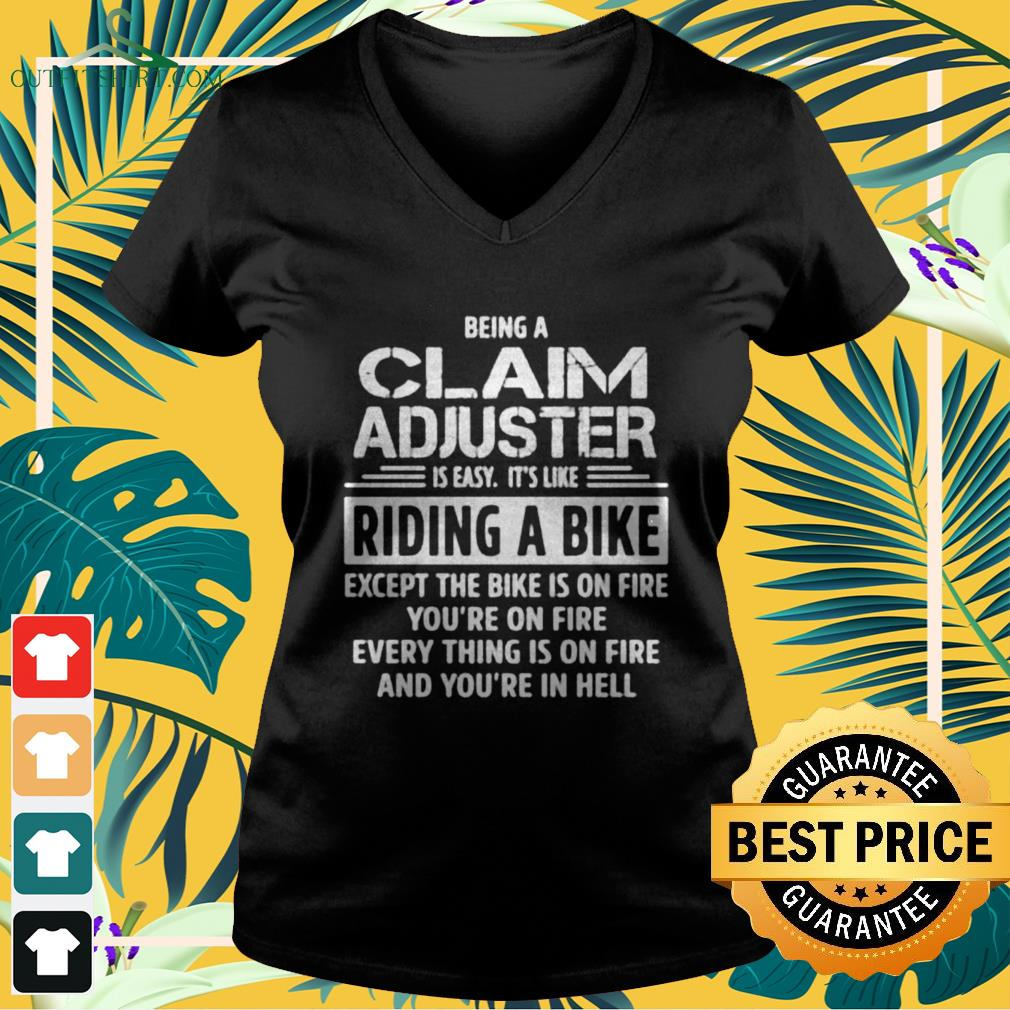 Being a claim adjuster is easy it's like riding a bike V-neck t-shirt