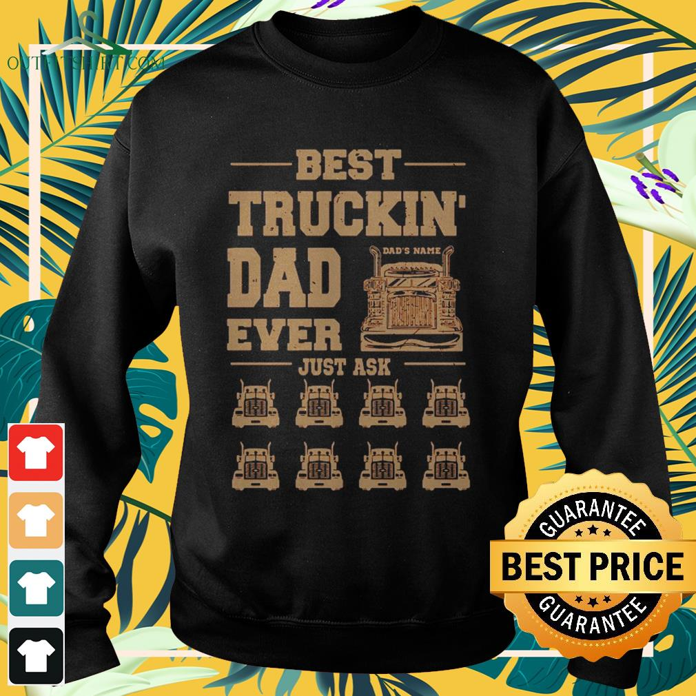 Best Truckin' dad ever just ask Sweater