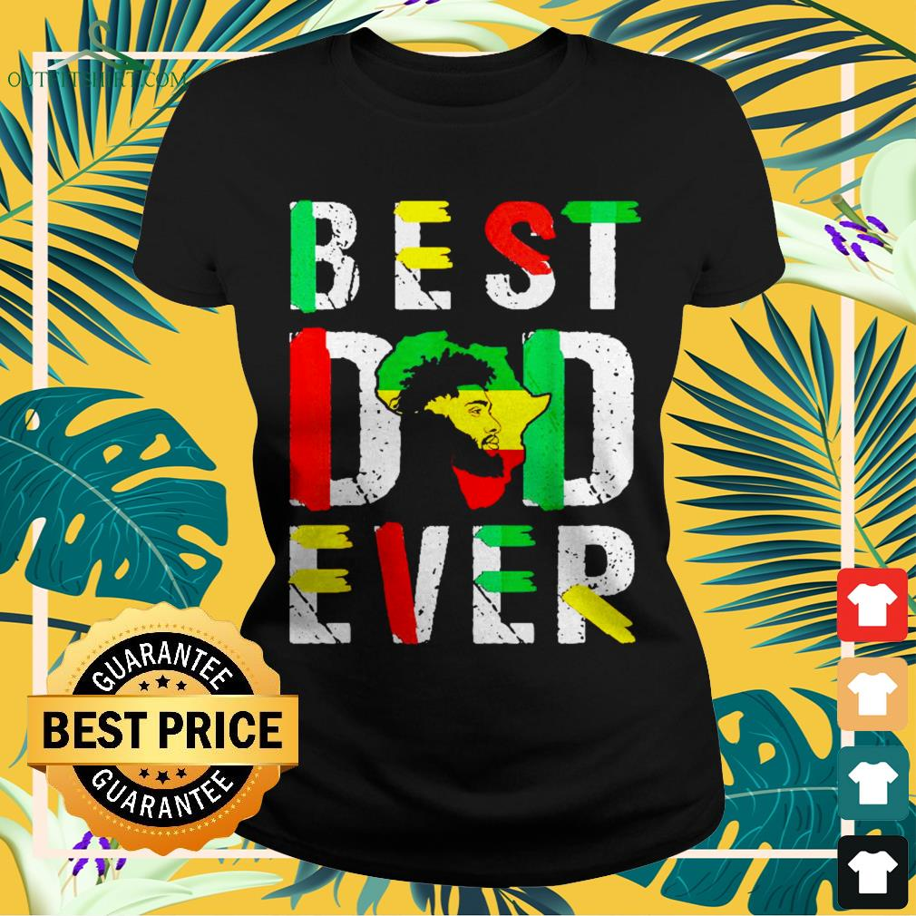 Best dad ever flag africa map freedom day Ladies-tee