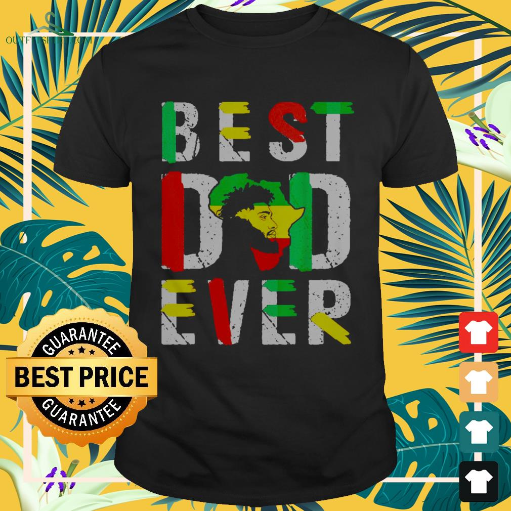 Best dad ever flag africa map freedom day Shirt