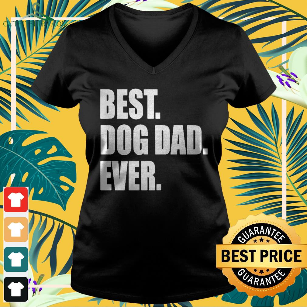 Best dog dad ever father's day v-neck t-shirt