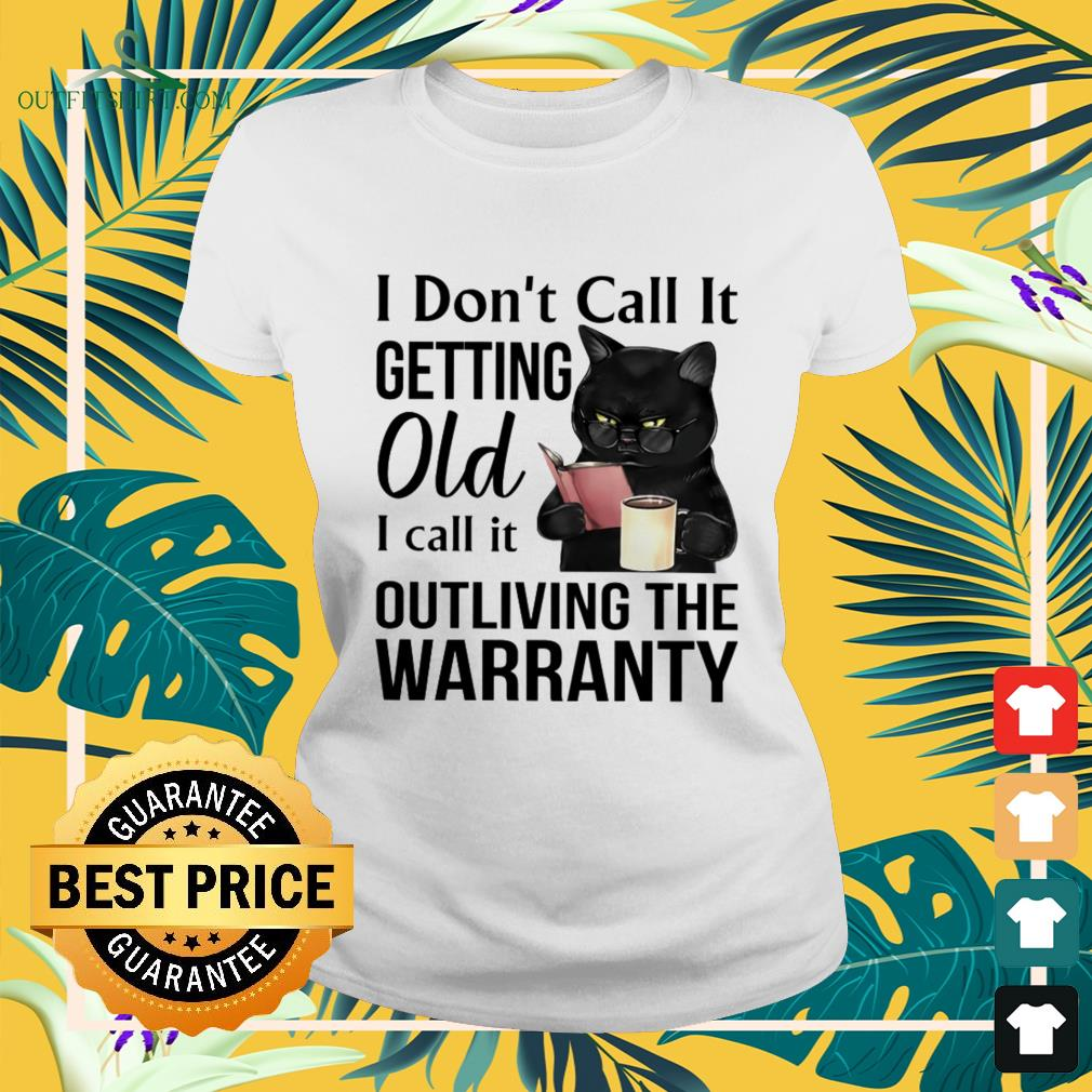 Black cat I don't call it getting old I call it outliving the warranty ladies-tee