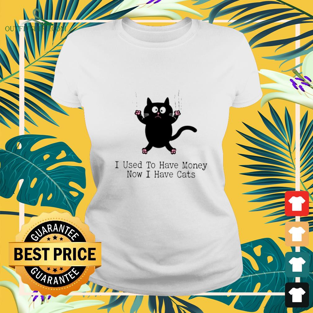 Black cat I used to have money now I have cats ladies-tee