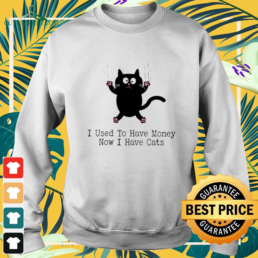 Black cat I used to have money now I have cats sweater