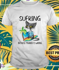 Black cat sufring because murder is wrong shirt