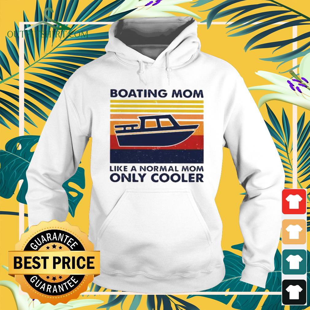 Boating mom like a normal mom only cooler vintage hoodie