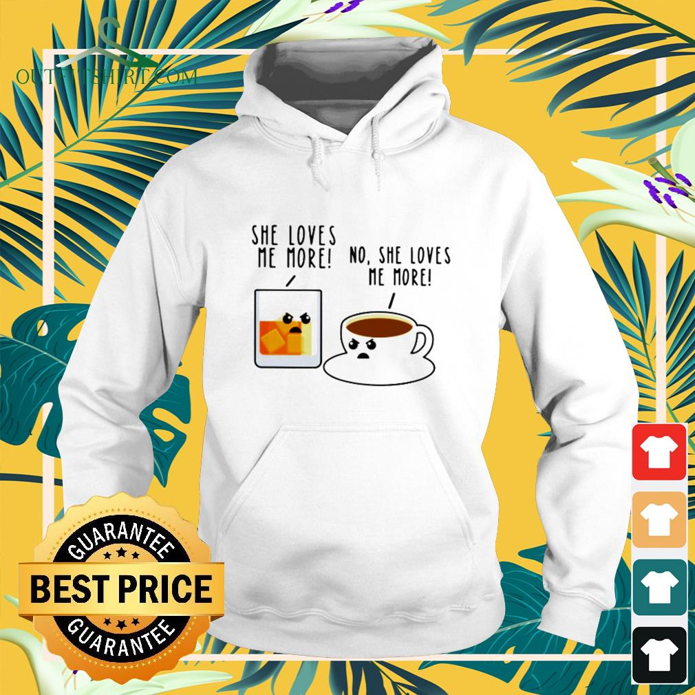 Bourbon and coffee she loves me more funny hoodie