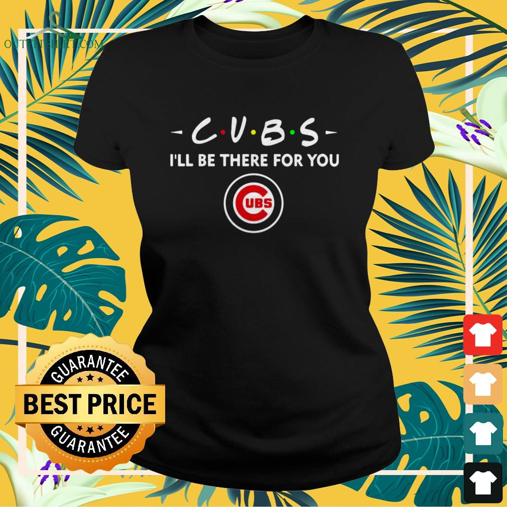 Chicago Cubs I'll be there for you UBS ladies-tee
