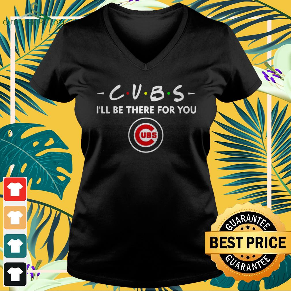 Chicago Cubs I'll be there for you UBS v-neck t-shirt