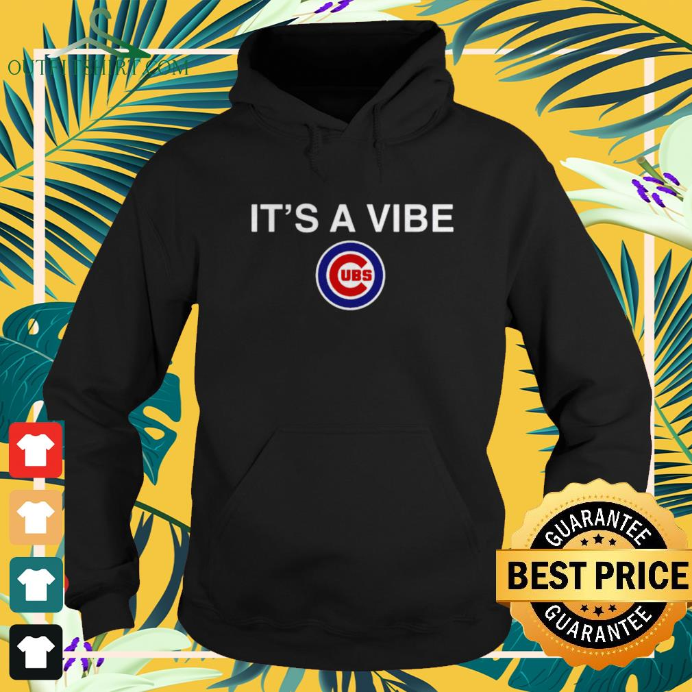 Chicago Cubs it's a Vibe Cubs hoodie