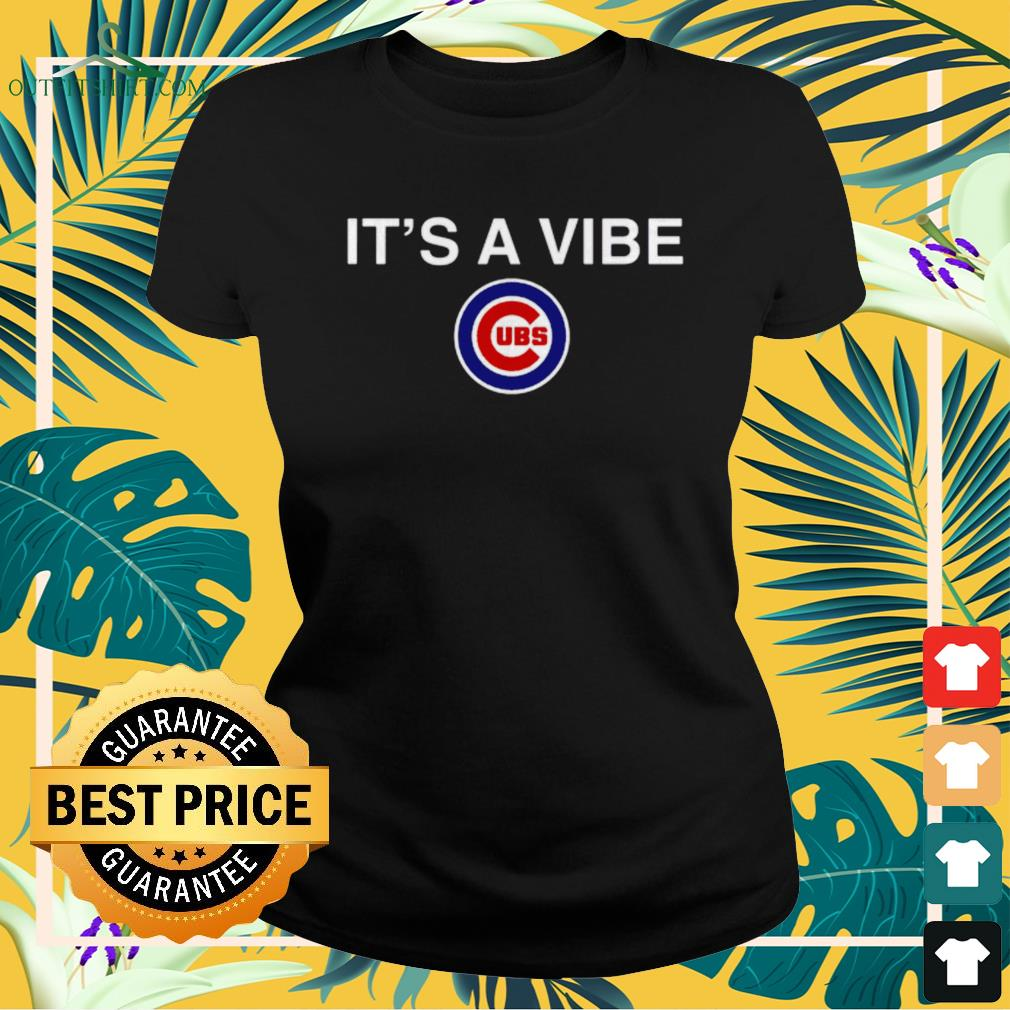 Chicago Cubs it's a Vibe Cubs ladies-tee