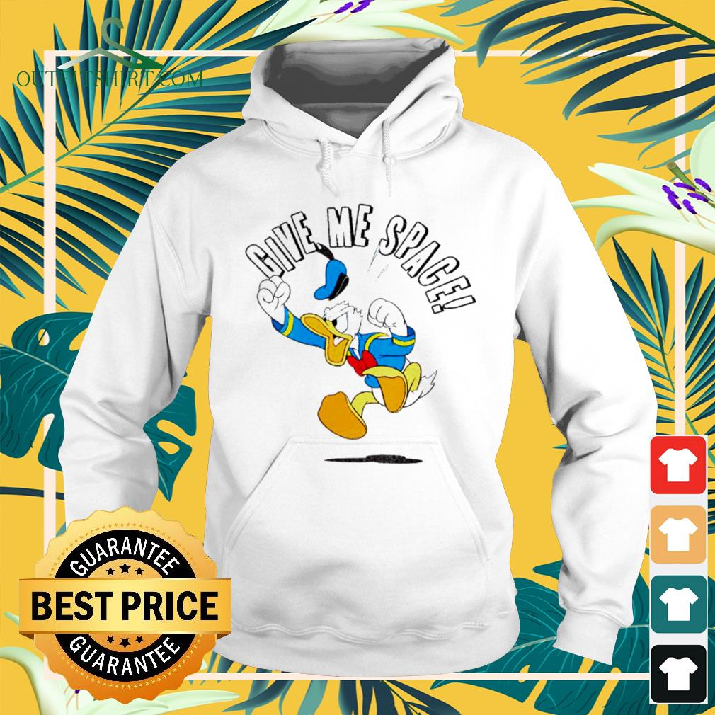 Donald Duck Give me space hoodie