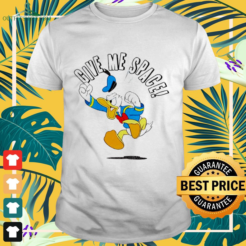 Donald Duck Give me space shirt