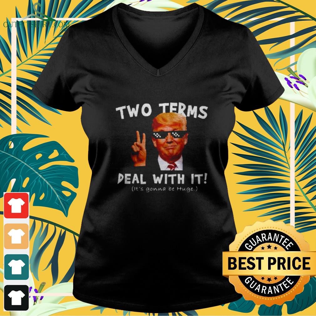 Donald Trump two terms deal with it funny v-neck t-shirt