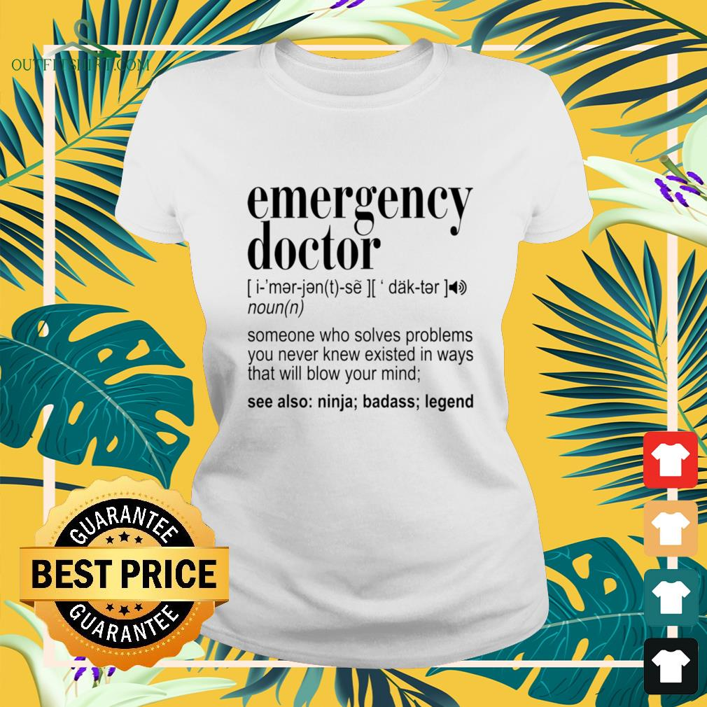 Emergency doctor definition someone who solves problems ladies-tee