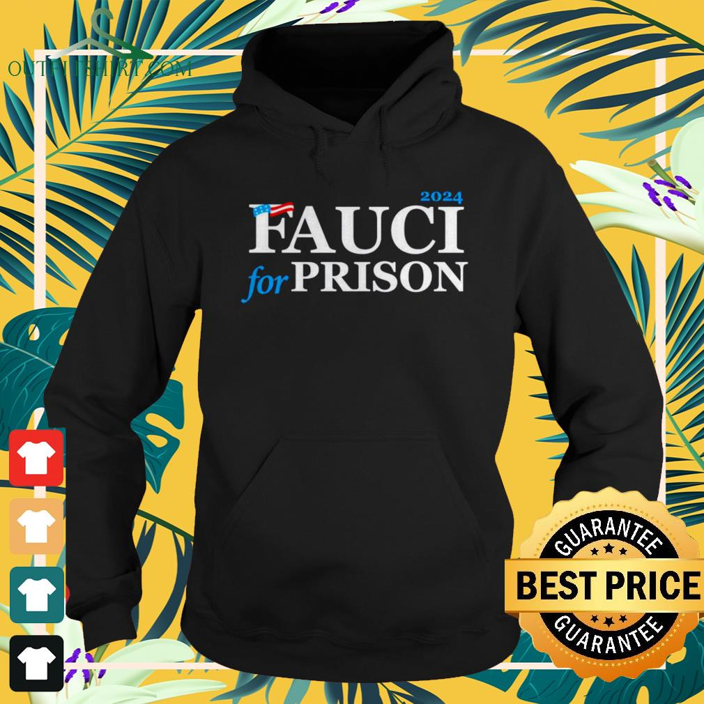 Fauci for prison 2024 hoodie