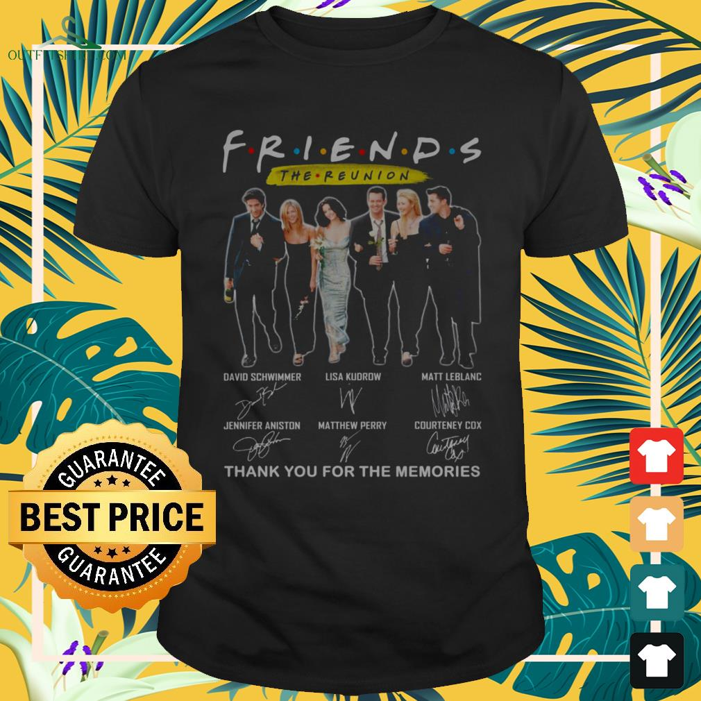 Friends TV Show The Reunion thank you for th memories signatures shirt
