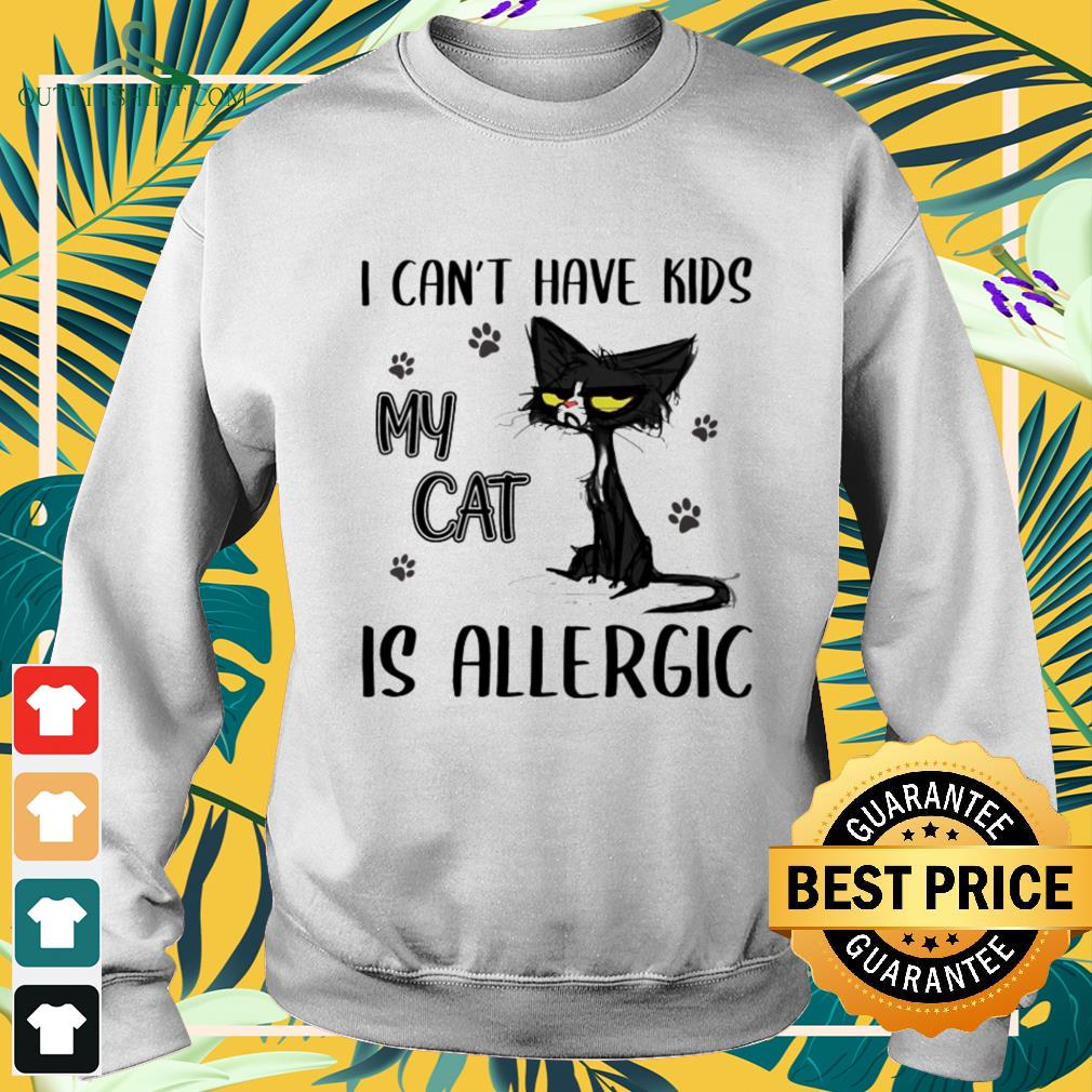 I can't have kids my cat is allergic sweater