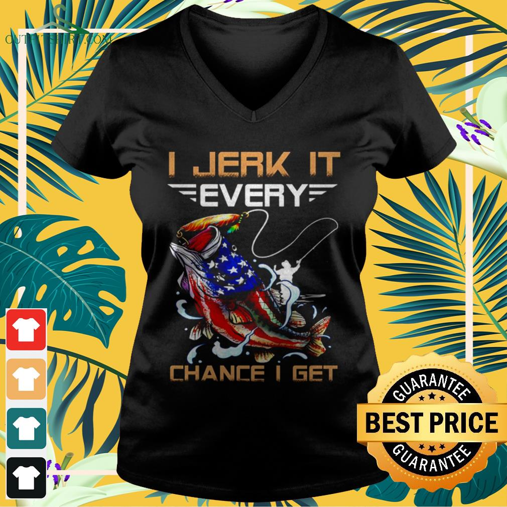 I jerk it every chance I get American fish 4th of July V neck t shirt