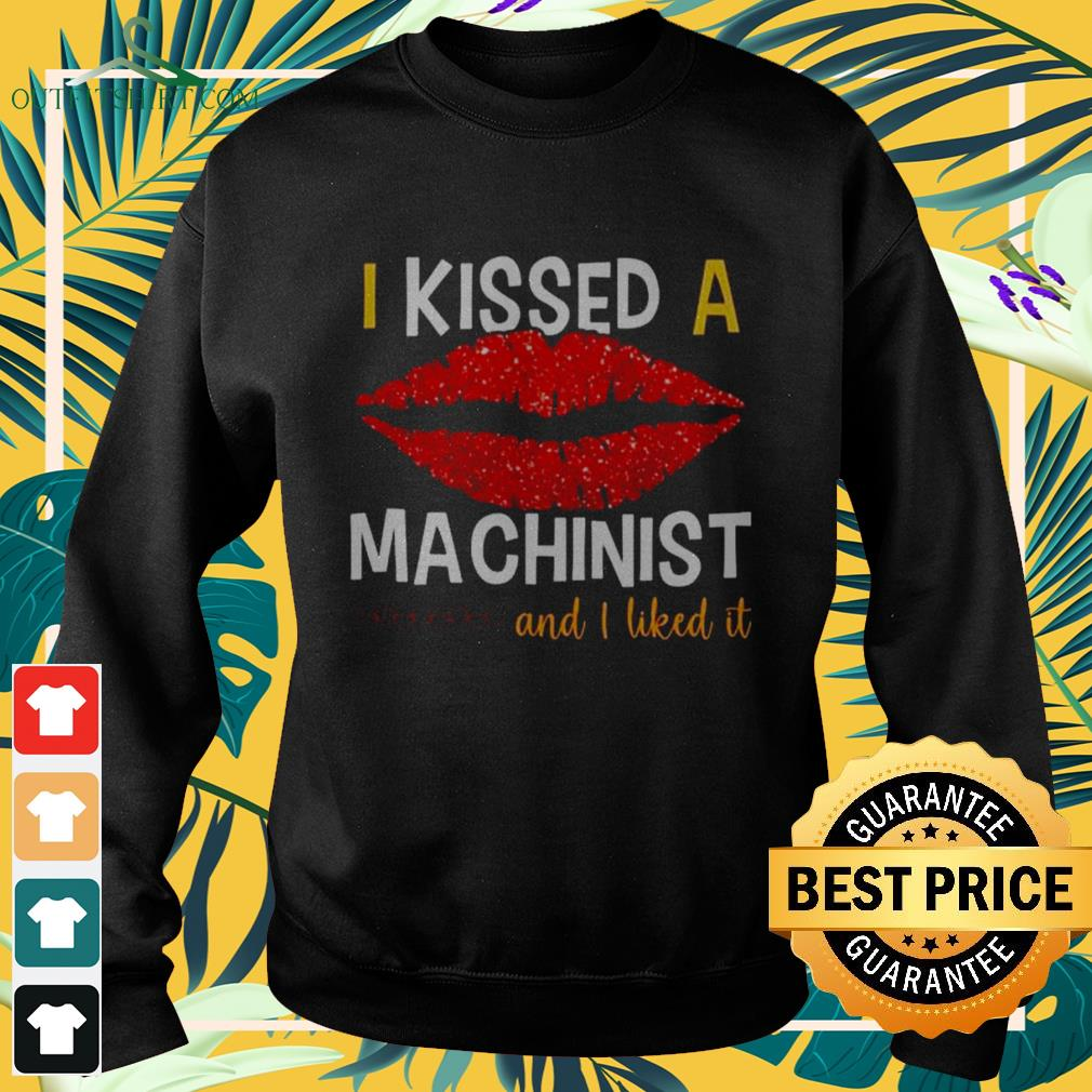 I kissed a machinist and I liked it Sweater