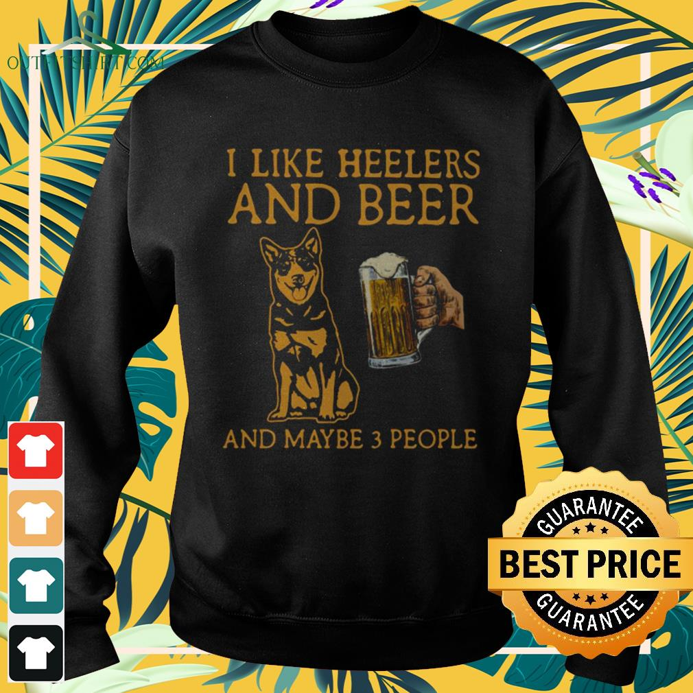 I like Heelers and beer and maybe 3 people sweater
