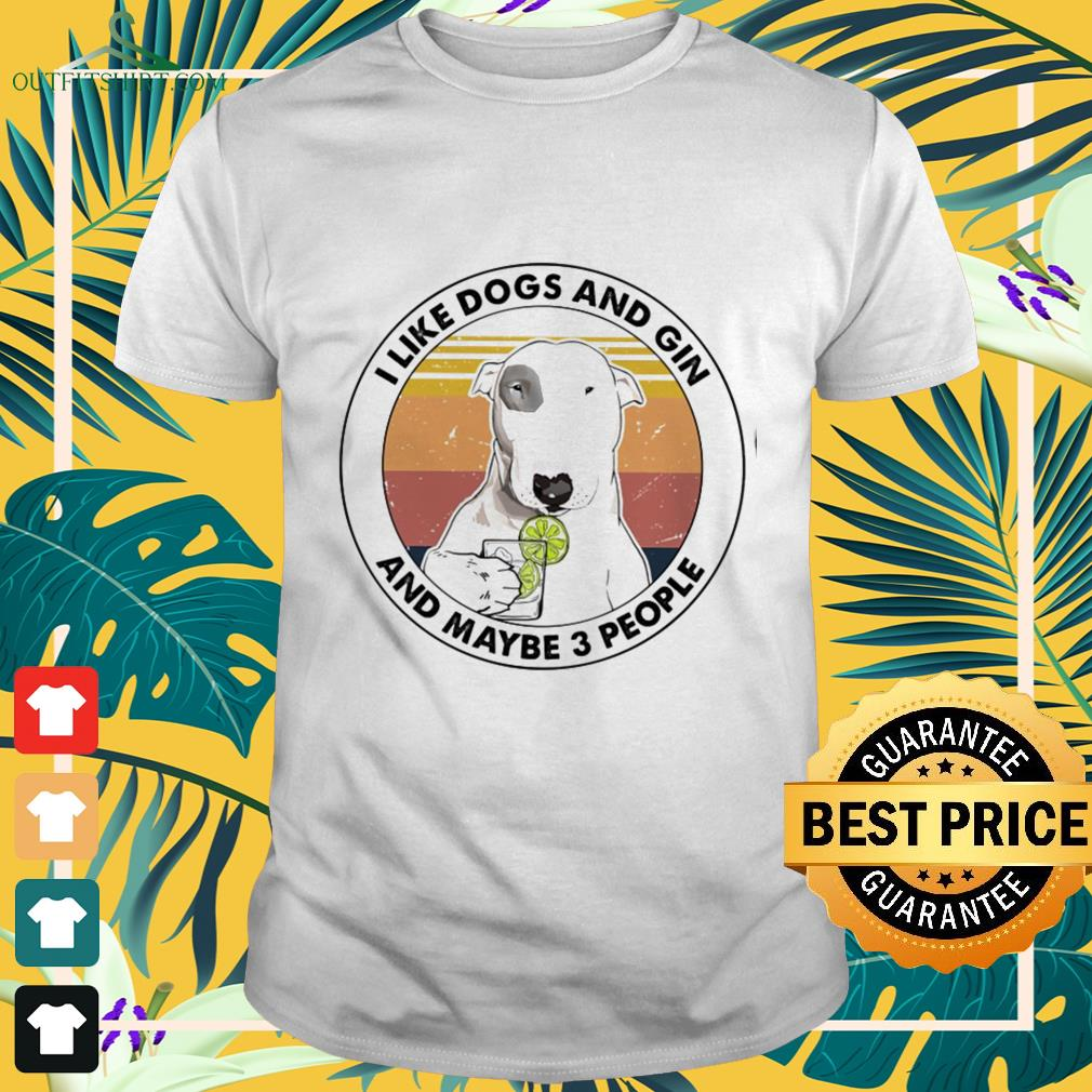 I like dogs and Gin and maybe 3 people vintage shirt