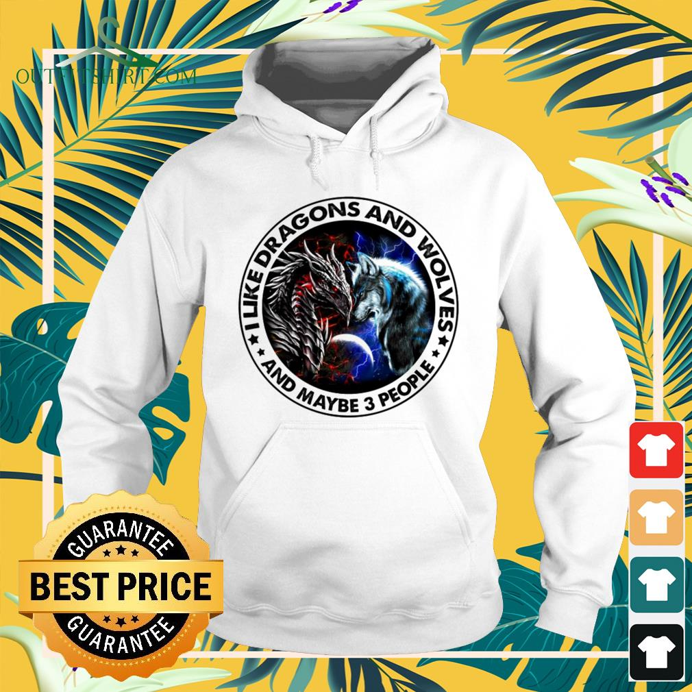 I like dragons and wolves and maybe 3 people Hoodie