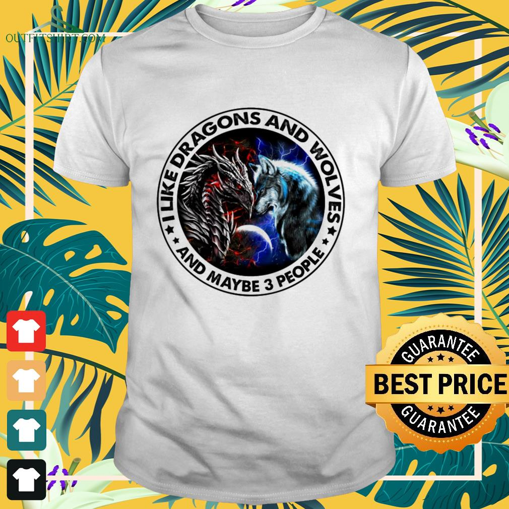 I like dragons and wolves and maybe 3 people Shirt