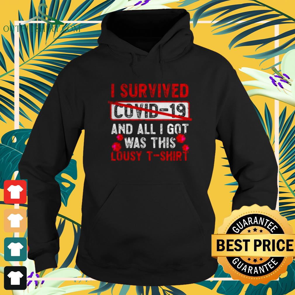 I survived Covid-19 and all I get was this lousy Hoodie
