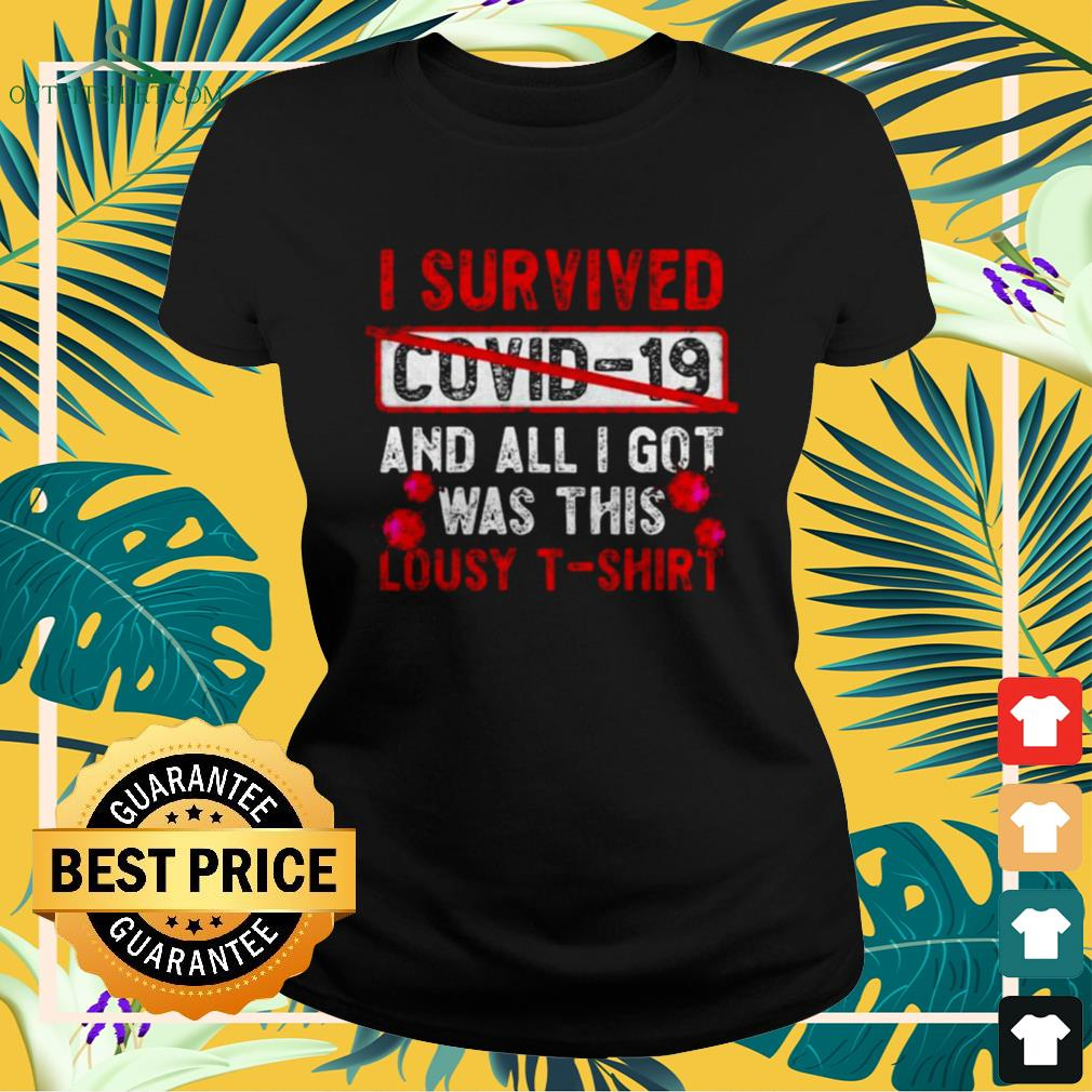 I survived Covid-19 and all I get was this lousy Ladies-tee