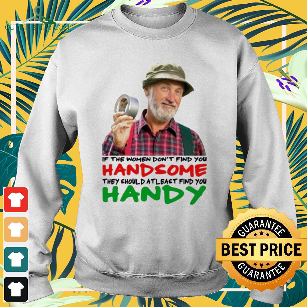 If the women don't find you handsome they should at least find you handy sweater