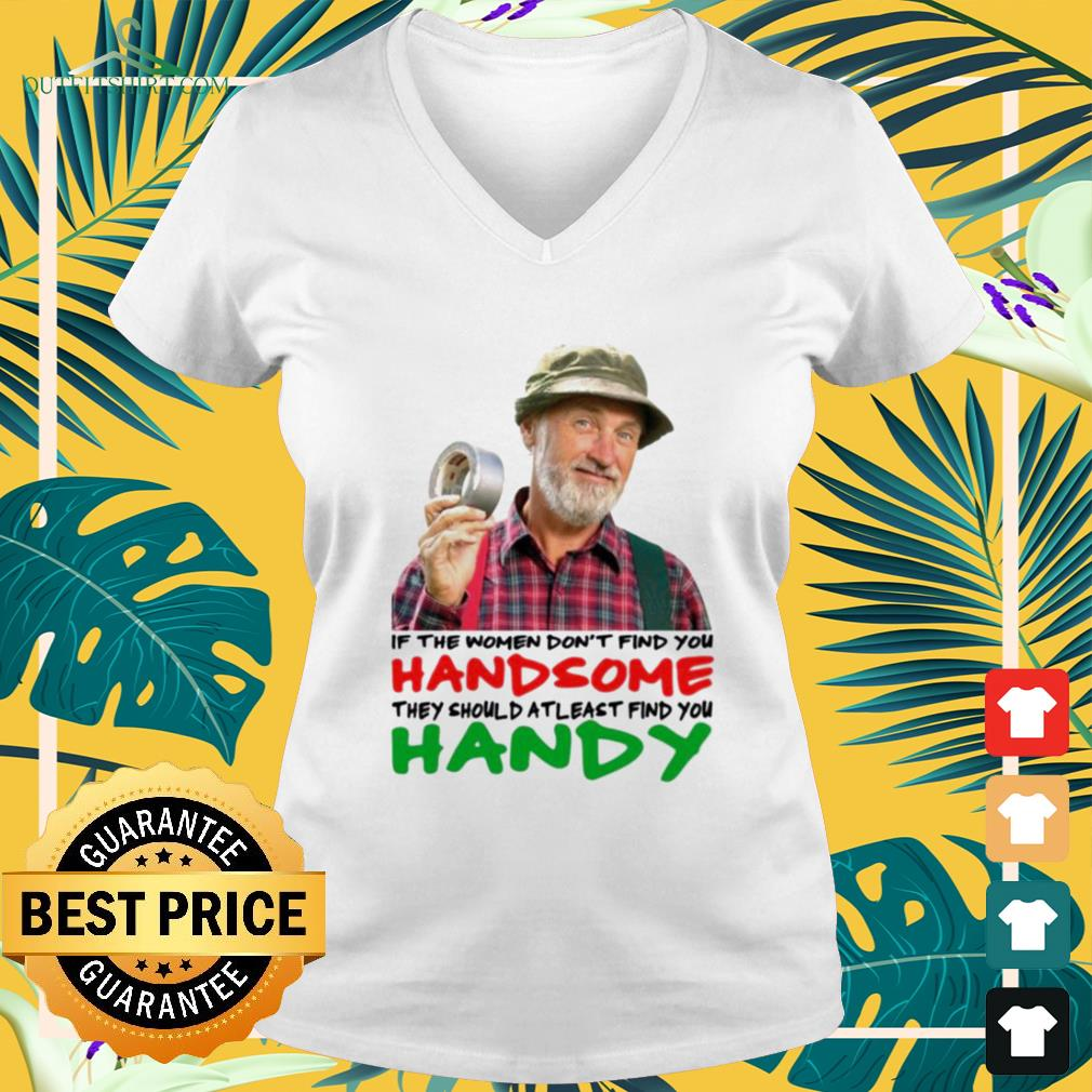 If the women don't find you handsome they should at least find you handy v-neck t-shirt