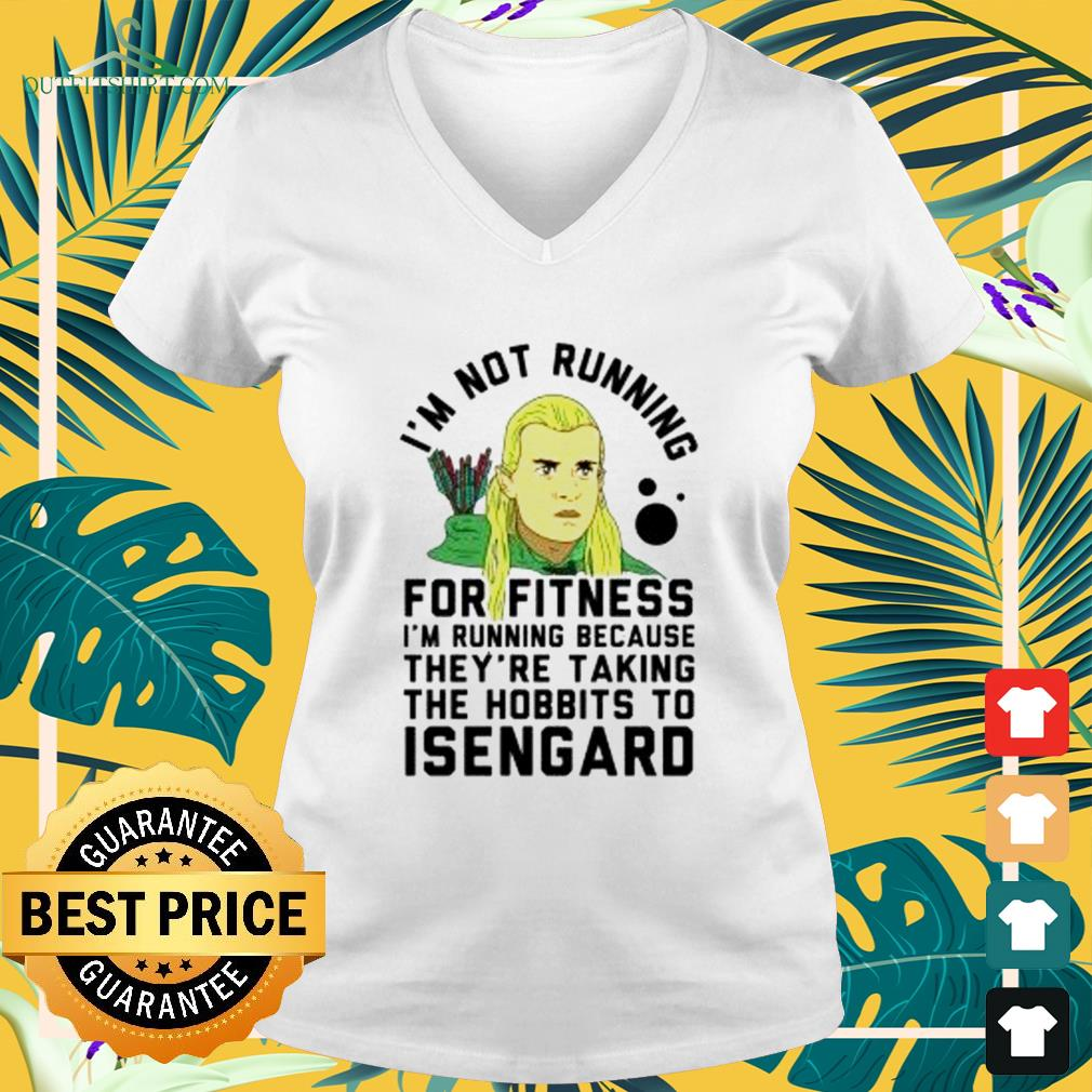 I'm no running for fitness I'm running because they're taking the hobbits to Isengard v-neck t-shirt