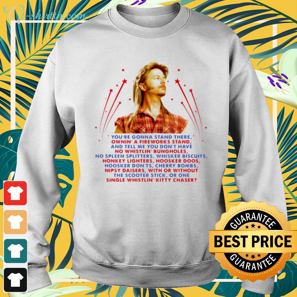 Joe Dirt you're gonna stand there sweater