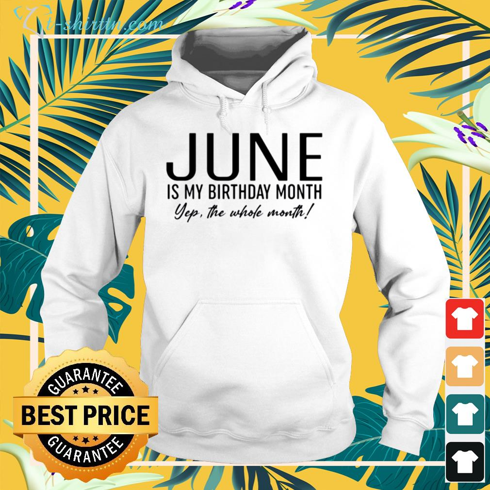 June is my birthday month yep the whole month hoodie